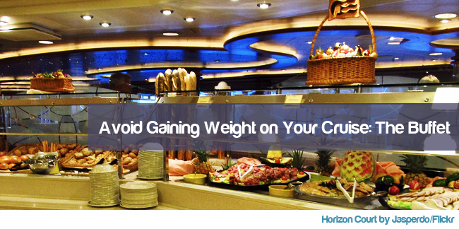 Avoid Gaining Weight on Your Cruise: The Buffet - www.cruisemood.com